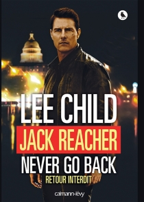 Jack Reacher, never go back : retour interdit - Lee Child