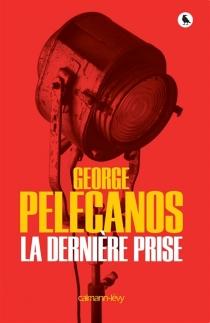 La dernière prise - George P.Pelecanos