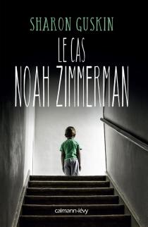 Le cas Noah Zimmerman - SharonGuskin