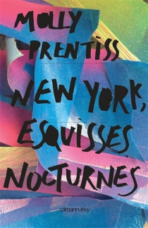 New York, esquisses nocturnes - Molly Prentiss