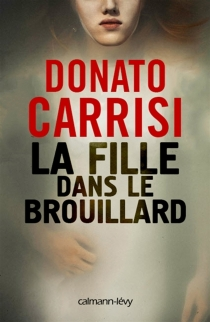 La fille dans le brouillard - DonatoCarrisi