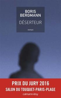 Déserteur - BorisBergmann