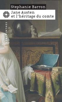 Jane Austen et l'héritage du comte - StephanieBarron