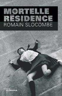 Mortelle résidence - RomainSlocombe