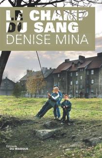 Le champ du sang - DeniseMina
