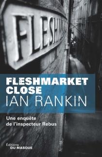 Une enquête de l'inspecteur Rebus - IanRankin