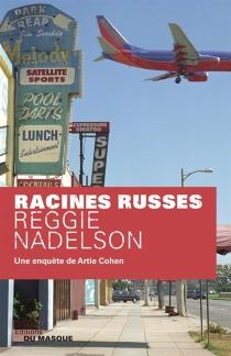 Racines russes : une enquête de Artie Cohen - ReggieNadelson