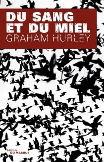 Du sang et du miel - GrahamHurley