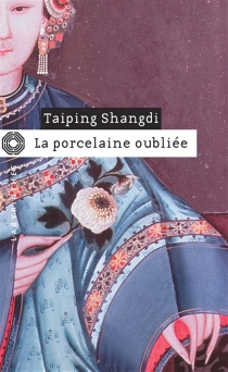 La porcelaine oubliée - TaipingShangdi