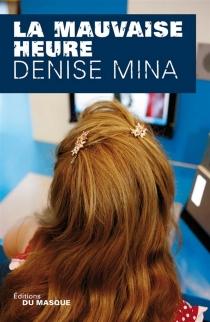 La mauvaise heure - DeniseMina