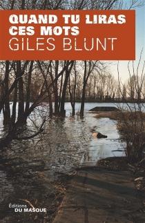 Quand tu liras ces mots - GilesBlunt