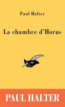 La chambre d'Horus - PaulHalter