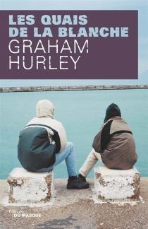 Les quais de la blanche - GrahamHurley