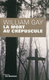 La mort au crépuscule - William Gay