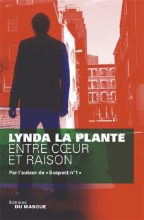 Entre coeur et raison - LyndaLa Plante
