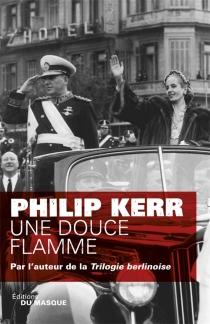 Une douce flamme - PhilipKerr