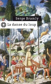 La danse du loup - SergeBramly