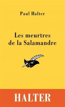 Les meurtres de la Salamandre - PaulHalter