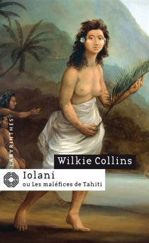 Iolani ou Les maléfices de Tahiti - WilkieCollins