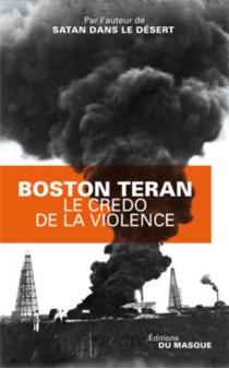 Le credo de la violence - BostonTeran