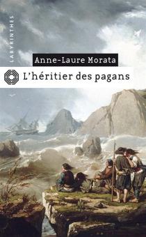 L'héritier des pagans - Anne-LaureMorata