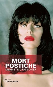 Mort postiche - Mehmet MuratSomer