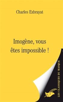 Imogène, vous êtes impossible ! - CharlesExbrayat