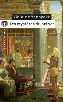 Les mystères du prince : une enquête d'Alexandros l'Egyptien - ViolaineVanoyeke