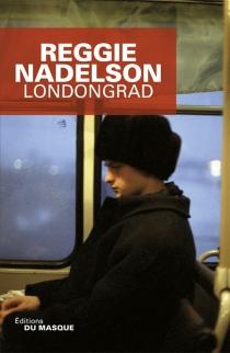 Londongrad - ReggieNadelson