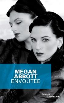 Envoûtée - Megan E.Abbott