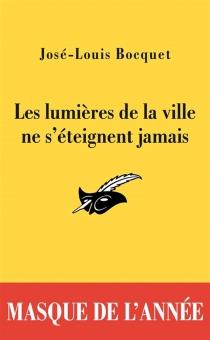 Les lumières de la ville ne s'éteignent jamais - José-LouisBocquet