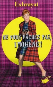 Ne vous fâchez pas, Imogène ! - CharlesExbrayat