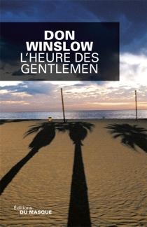 L'heure des gentlemen - DonWinslow