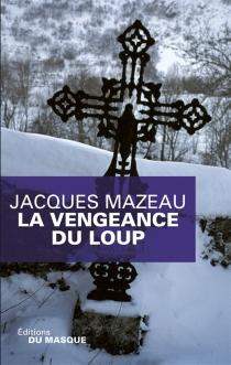 La vengeance du loup - JacquesMazeau