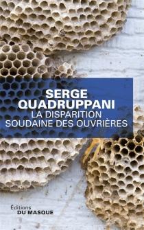 La disparition soudaine des ouvrières - SergeQuadruppani