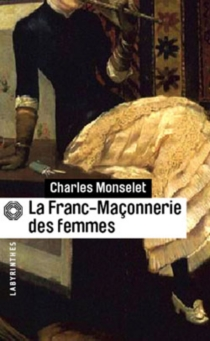 La franc-maçonnerie des femmes - CharlesMonselet