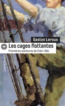 Premières aventures de Chéri-Bibi - GastonLeroux