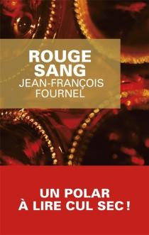 Rouge sang - Jean-FrançoisFournel