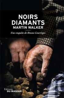 Une enquête de Bruno Courrèges - MartinWalker