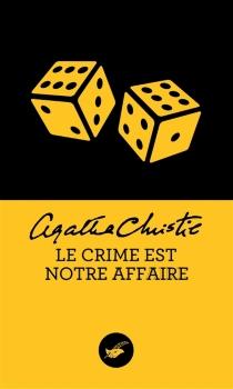Le crime est notre affaire - AgathaChristie