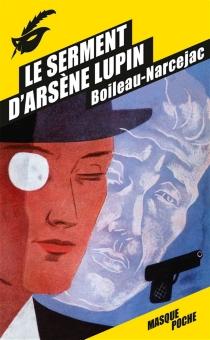 Le serment d'Arsène Lupin - PierreBoileau