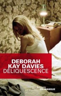 Déliquescence - Deborah KayDavies