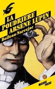 La poudrière : Arsène Lupin - PierreBoileau