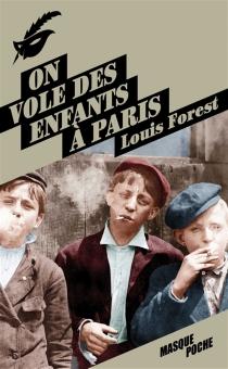 On vole des enfants à Paris - LouisForest