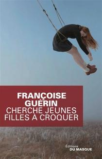 Cherche jeunes filles à croquer - FrançoiseGuérin