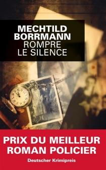 Rompre le silence - MechtildBorrmann