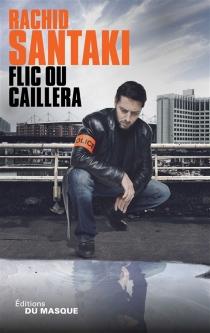 Flic ou caillera - RachidSantaki