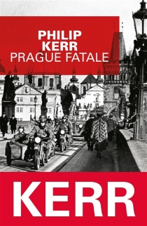 Prague fatale - Philip Kerr
