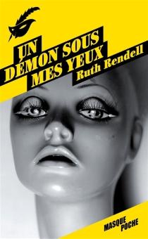 Un démon sous mes yeux - RuthRendell