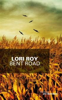 Bent Road - LoriRoy